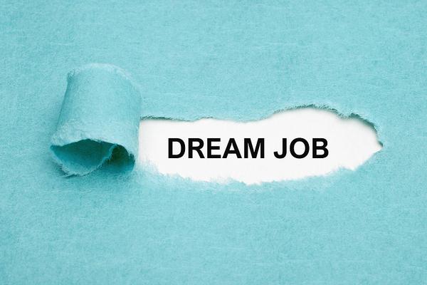 Dream job.