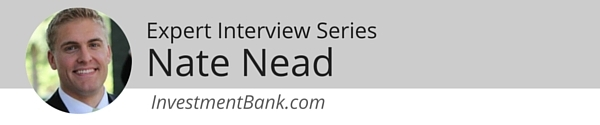 Expert Interview Series: Nate Nead of Investment Bank on Preparing to Sell Your Business