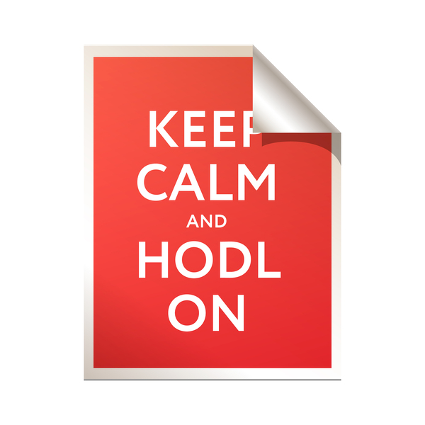Keep calm and Hodl on.