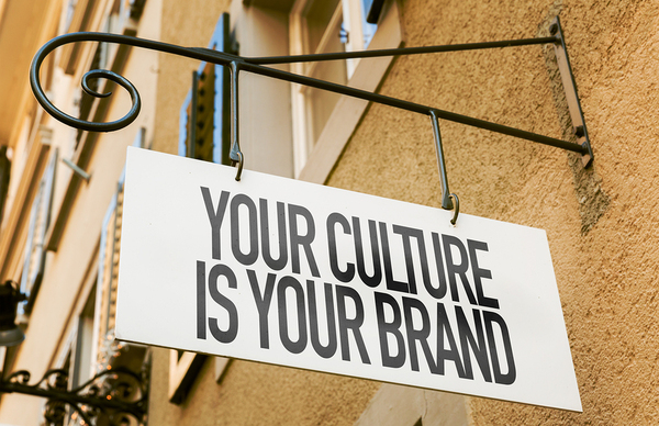 Your culture is your brand sign.