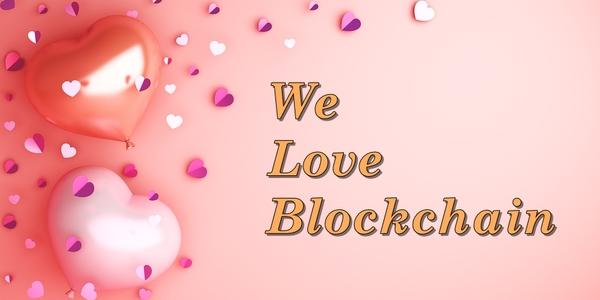 We love blockchain