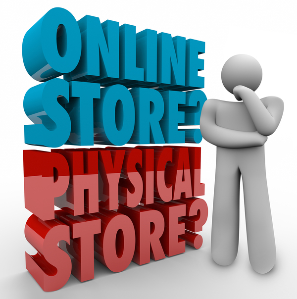 Online store? Physical store?