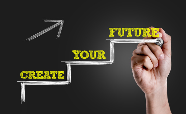 Create your future.